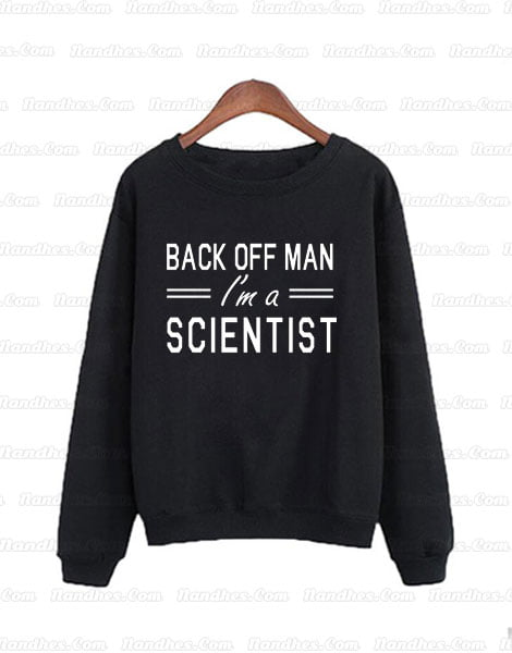 Back-Off-man-I-am-a-scientist-Sweatshirts