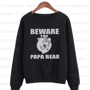 Beware-the-Papa-Bear-Mens-Sweatshirts