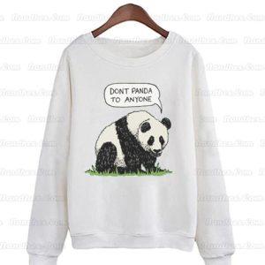 Dont-Panda-To-Anyone-Stay-Strong-Sweatshirts
