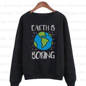 Earth-is-boring-Sweatshirts