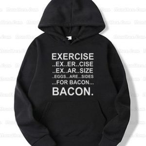 Exercise-Bacon-Hoodie