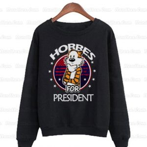 Funny-Hobbes-For-President-Sweatshirts
