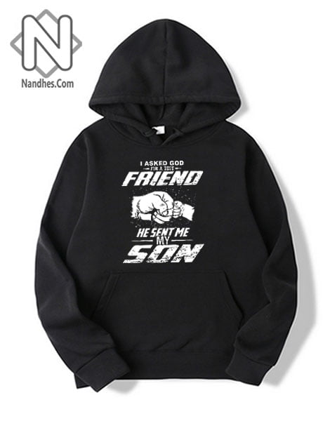 I-Asked-God-For-A-Best-Friend-He-Sent-Me-My-Son-Hoodie