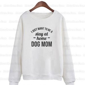 Stay-At-Home-Dog-Mom-Sweatshirt