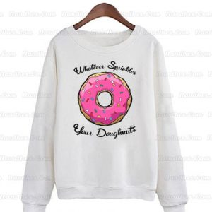 Whatever-Sprinkles-Your-Doughnuts-Sweatshirts