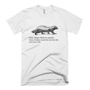 Honey Badger definition T Shirt