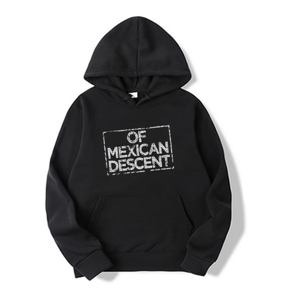 Of Mexican Descent Hoodie