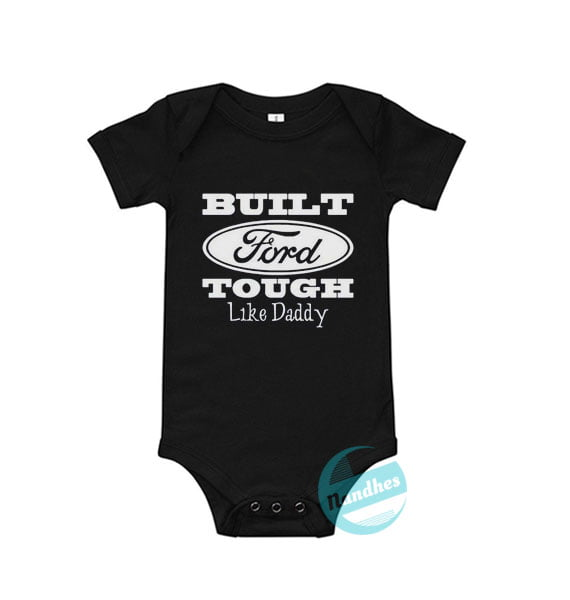 Built FORD Tough Like Daddy