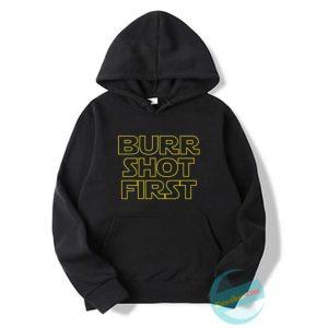 Burr Shot First Hamilton Shot First Hoodie