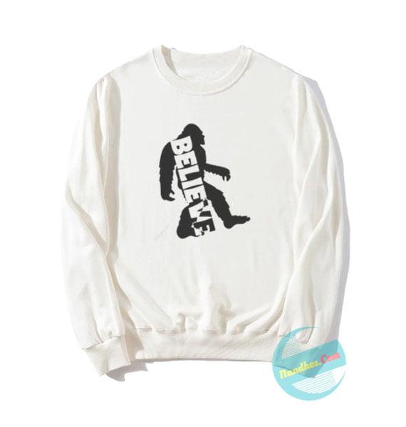 Believe Bigfoot Sweatshirts