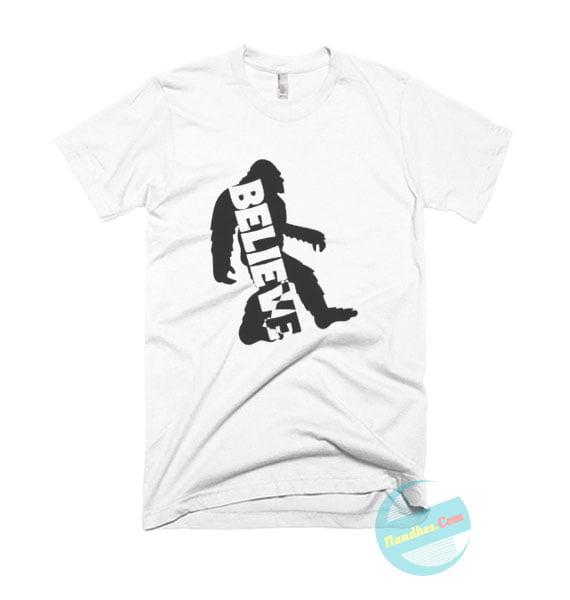 Believe Bigfoot T Shirt