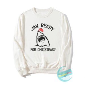 Jaw Ready Christmas Sweatshirts