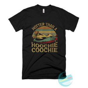 Hotter than a hoochie coochie