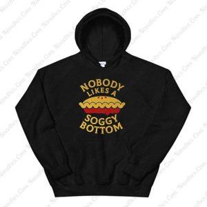 Nobody Likes A Soggy Bottom Hoodie