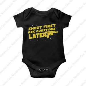 Shoot First Ask Questions Later Baby Onesie