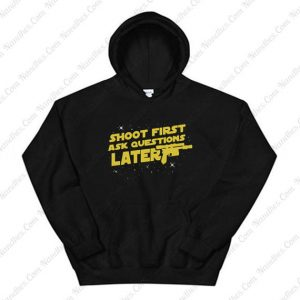 Shoot First Ask Questions Later Hoodie