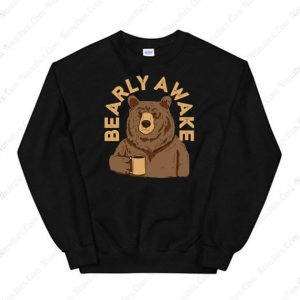Bearly Awake Sweatshirt