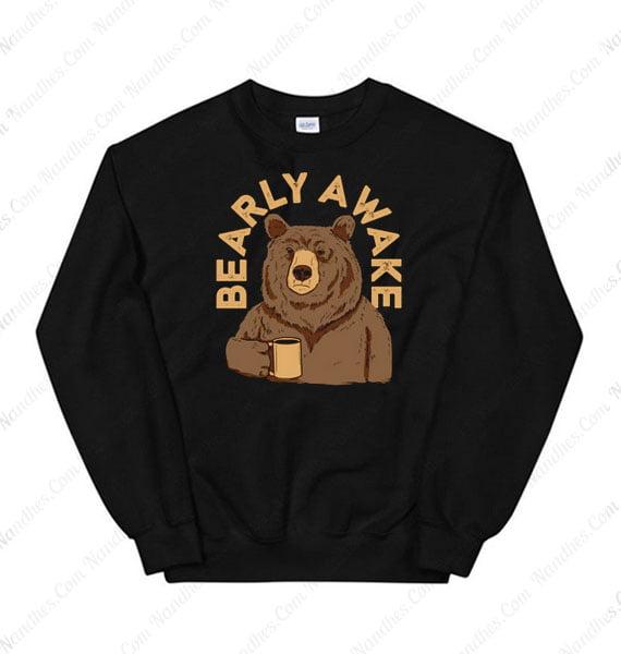 Bearly Awake Sweatshirt