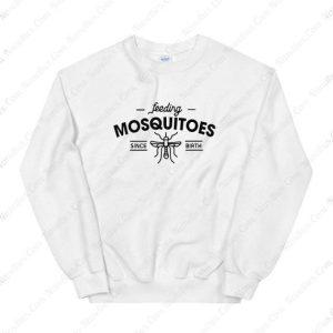 Feeding Misquitos Sweatshirt